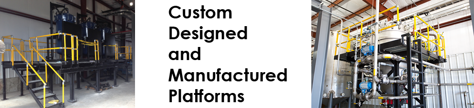 Custom Designed and Manufactured Platform.